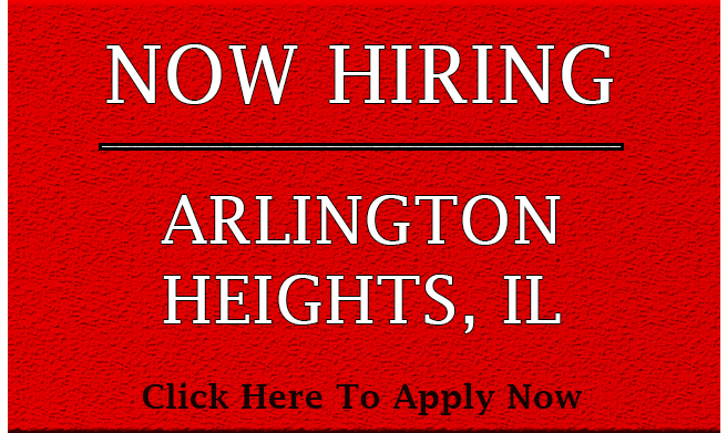 NOW HIRING FOR ARLINGTON HEIGHTS