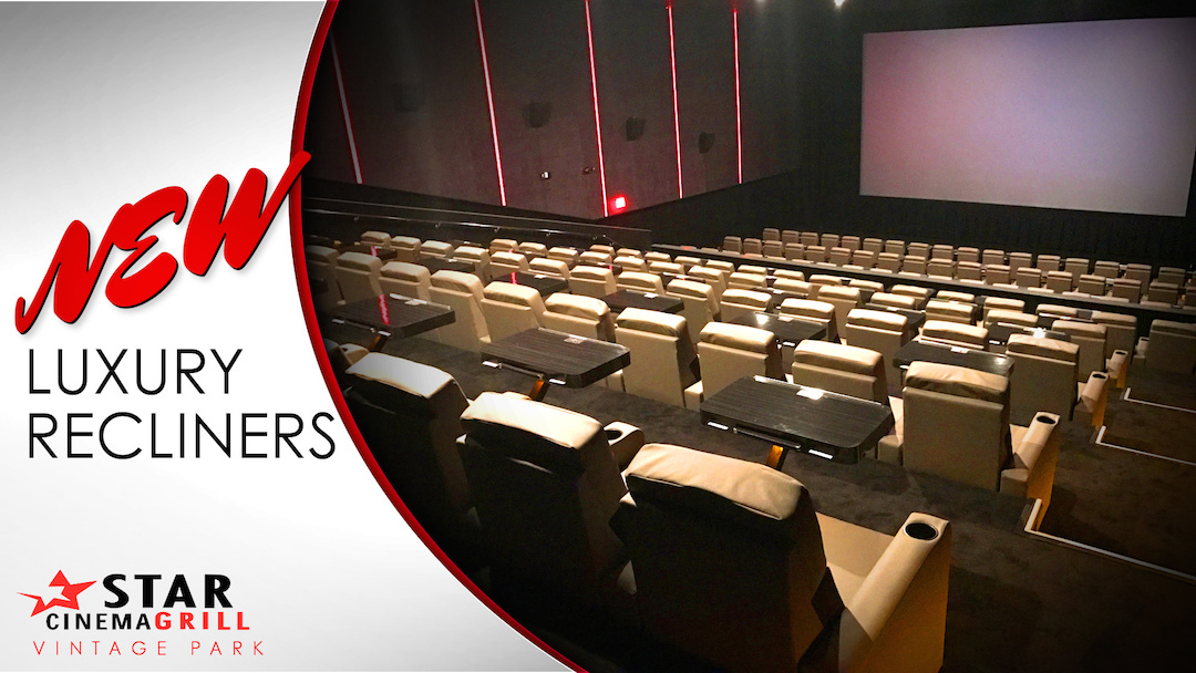 New Luxury Seating at Star Cinema Grill Vintage Park